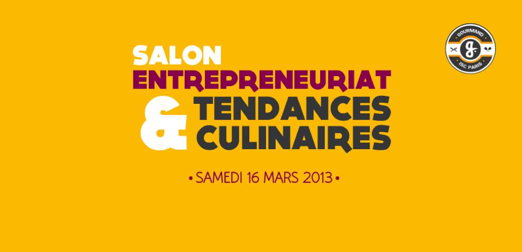 Le salon entrepreneuriat et tendances culinaires par isc for Salon entreprenariat
